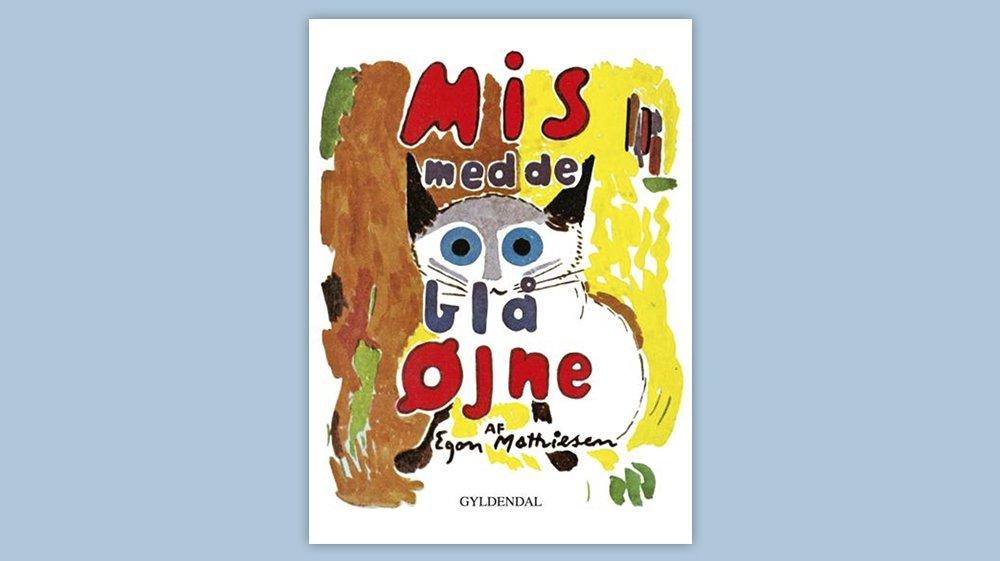 """""""Mis med de blå øjne"""" er en billedbog, der er skrevet af Egon Mathiesen."""